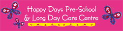 Happy Days Pre-School  Long Day Care Centre - Sunshine Coast Child Care
